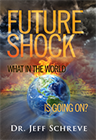 Future Shock: What in the World is Going On?