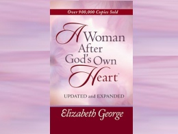 A Woman After God&#39;s Own Heart by Elizabeth George