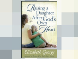 """Raising a Daughter After God's Own Heart"" Book"
