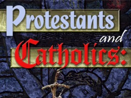 Protestants and Catholics