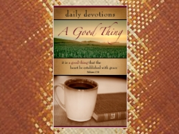 &quot;A Good Thing: Daily Devotions&quot;