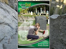 """Are The Dead Really Dead?"" Study Guide"