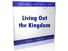 &quot;Living Out the Kingdom&quot; CD Series