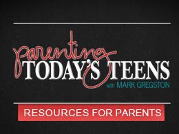 Parenting Today's Teens Resources for Parents