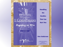 1 Corinthians: Running to Win Handling the Hurdles That Can Hurt You