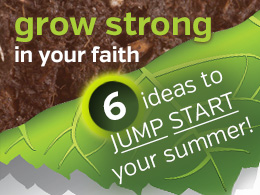 Grow strong in your faith