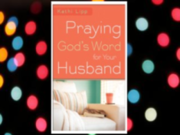 Praying God&#39;s Word for Your Husband