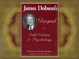 """James Dobson's Gospel of Self-Esteem and Psychology"" Book"