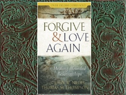 &quot;Forgive &amp; Love Again&quot;