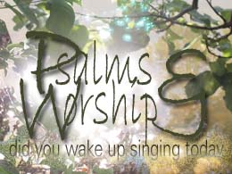Psalms and Worship