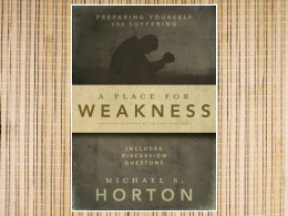 """A Place for Weakness: Preparing Yourself for Suffering"" Book"