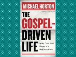 The Gospel-Driven Life