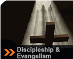 Discipleship &amp; Evangelism