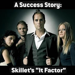 "A Success Story: Skillet's ""It Factor"""