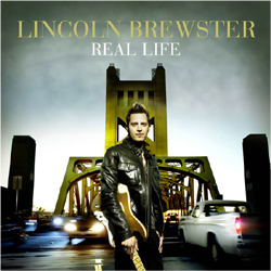 Story Behind the Song: Lincoln Brewster, 'Real Life'