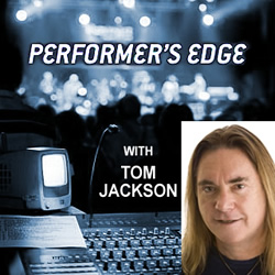 Performer's Edge with Tom Jackson