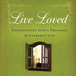 Live Loved: Excerpt 1 from Max Lucado