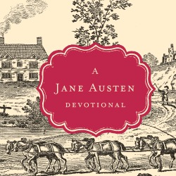 Jane Austen Devotional: Judging Others Hastily