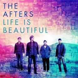 Free Download! The Afters&#39; &quot;Life Is Beautiful&quot;