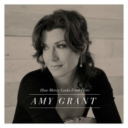 Amy Grant: How Mercy Looks From Here Review