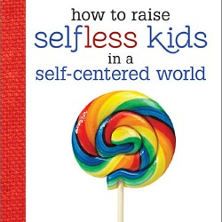 Raising Selfless Kids, Excerpt 2