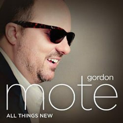Gordon Mote: All Things New