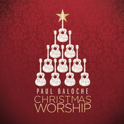 Paul Baloche: Christmas Worship