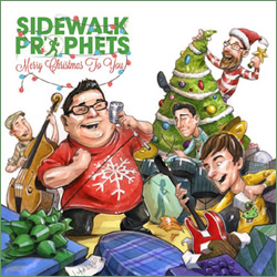 Sidewalk Prophets: Merry Christmas To You