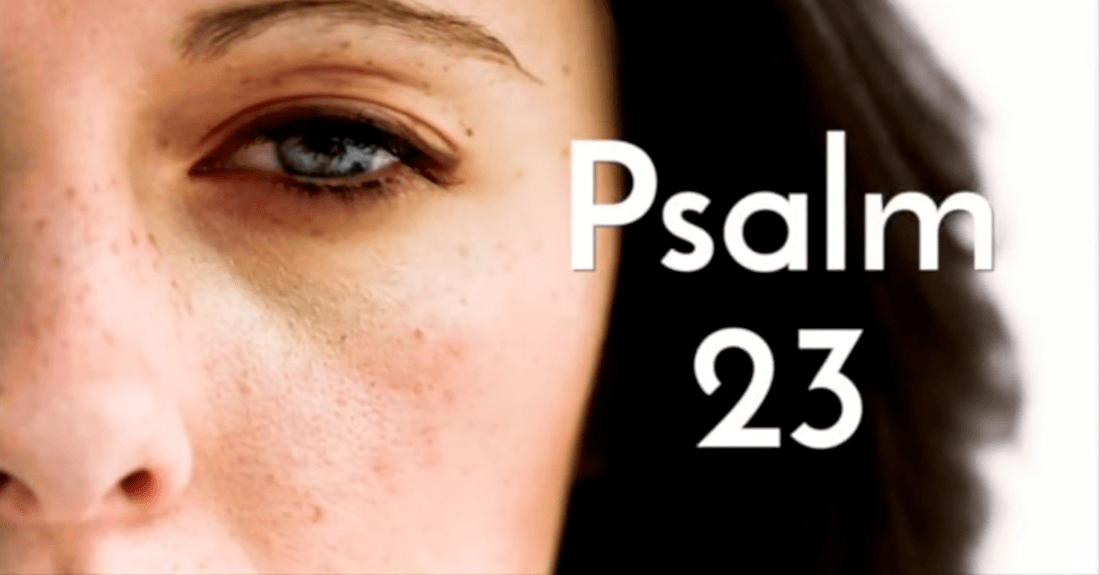 This Beautiful Version of Psalm 23 Had Me in Tears