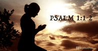 Want to be Blessed? Start with This Amazing Version of Psalm 1