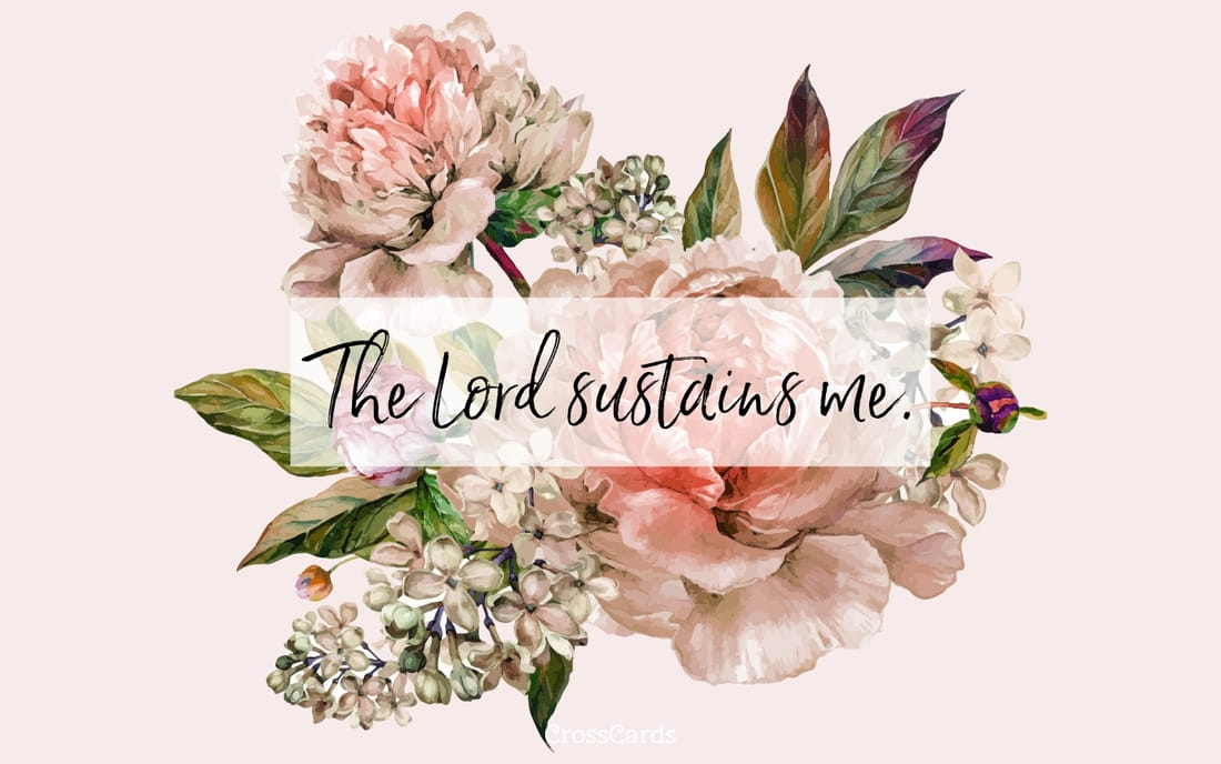 The Lord Sustains Me