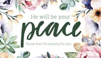 He Will Be Your Peace