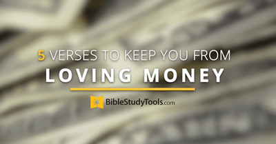 5 Verses to Keep You from Loving Money