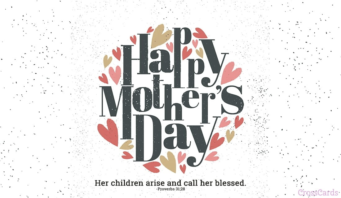 Happy Mother's Day - Children Call Her Blessed