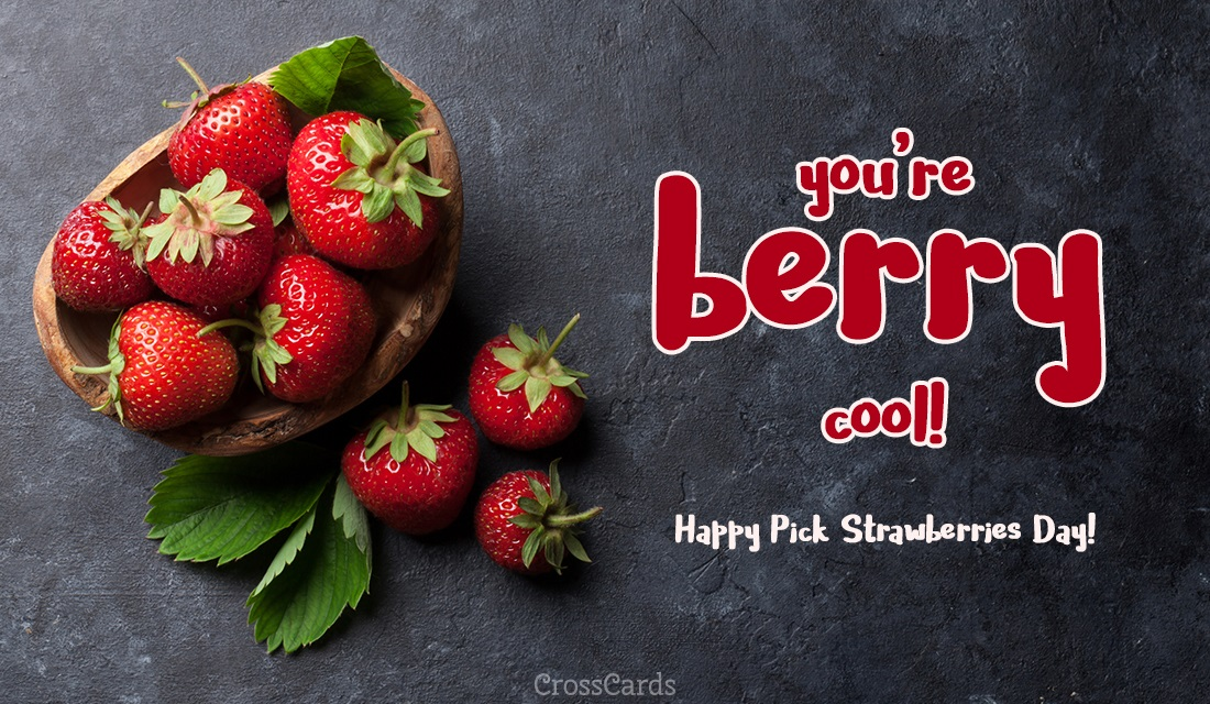 Happy Pick Strawberries Day! (5/20)