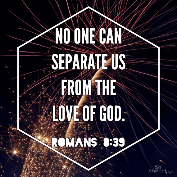 No One Can Separate Us From the Love of God
