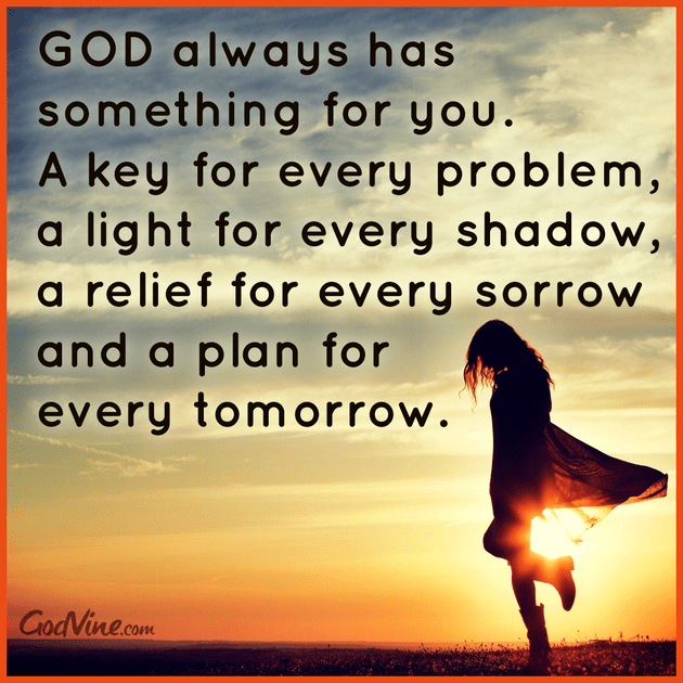 God Always has Something for You