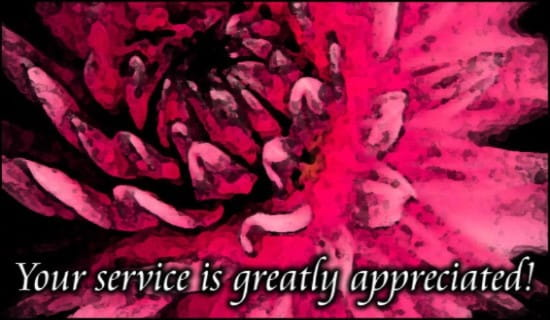 Your Service Is Greatly Appreciated