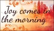 Joy Comes