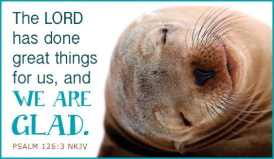 Psalm 126:3 NKJV