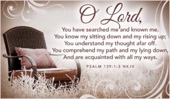 Psalm 139:1-3 NKJV