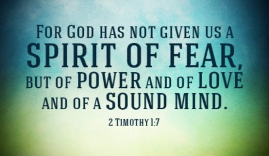 God Has Not Given us a Spirit of Fear
