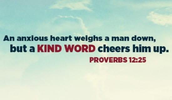 An Anxious Heart Weighs a Man Down