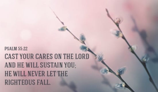 Cast your cares upon the Lord!