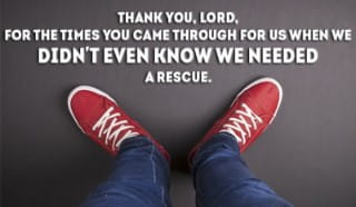 Thank you God, for all the rescues!