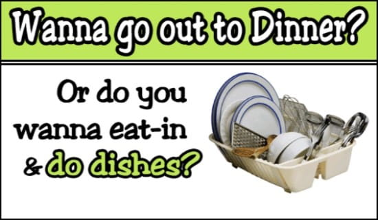 Wanna Go Out To Dinner?
