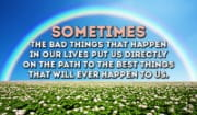 Sometimes bad things happen, but it's what you do with them that counts!