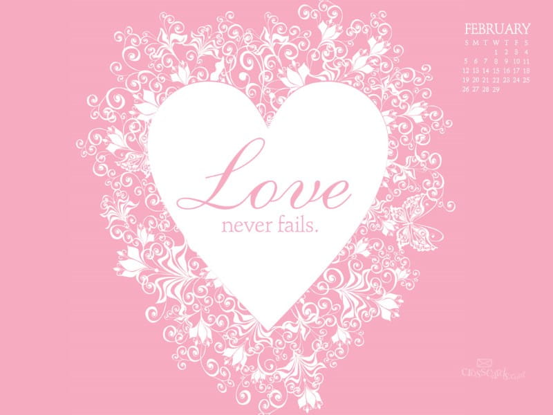 Feb 2012 - Love Never Fails