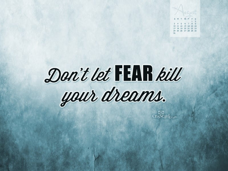 August 2014 - Don't Let Fear