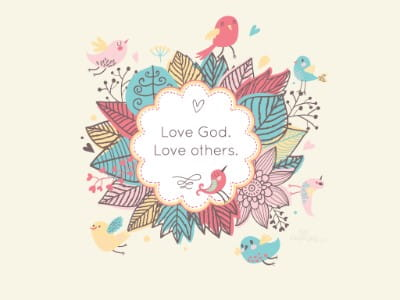 Love God. Love others.